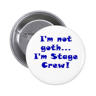 Im Not Goth Im Stage Crew 6 Cm Round Badge