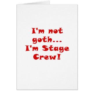 Im Not Goth Im Stage Crew Card