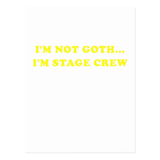 Im Not Goth Im Stage Crew Postcard