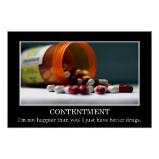 I'm not happier than you I have better drugs (L) Poster
