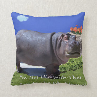 I'm Not Hip With That Fool In The Whitehouse!! Cushion