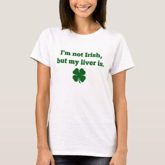 """I'm Not Irish, But My Liver Is"" T-Shirt"