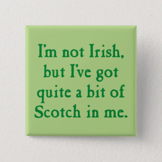 I'm Not Irish - Funny Scotch Whisky Pun - Green 15 Cm Square Badge