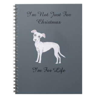 I'm not just for Christmas, I'm for life Notebook