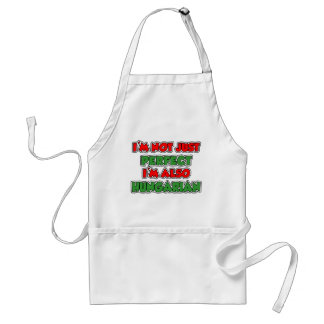 I'm Not Just Perfect I'm Also Hungarian Standard Apron