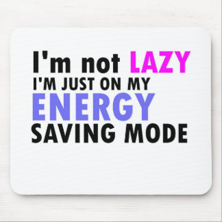 I'm not lazy funny quote mouse pad