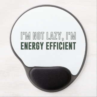I'm Not Lazy I'm Energy Efficient Gel Mouse Mats