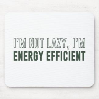 I'm Not Lazy I'm Energy Efficient Mousepads