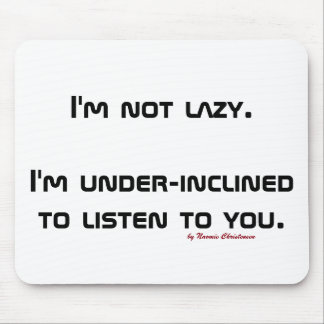 I'm not Lazy Mouse Pad