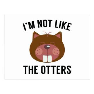 I'm Not Like The Otters Postcard