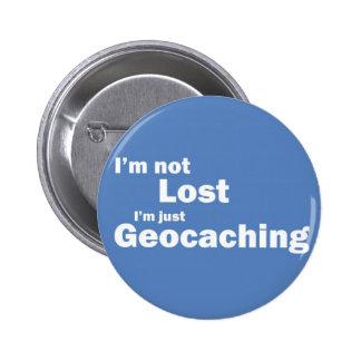 I'm not lost I'm just Geocaching 6 Cm Round Badge