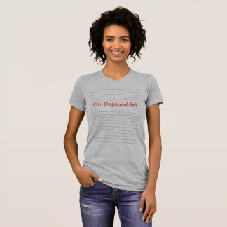 I'm Not Naaaaasty. I'm Deplorable! Women's T-Shirt