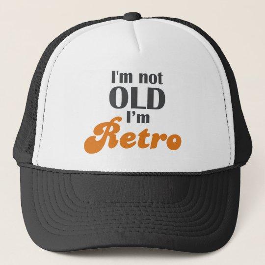 I'm not old, I'm retro funny birthday 40th 50th Trucker Hat