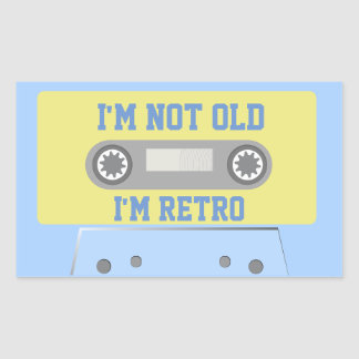 """I'm not old, I'm retro"" Rectangular Sticker"