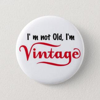 I'm not Old I'm Vintage Design 6 Cm Round Badge