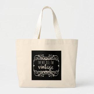 I'm Not Old I'm Vintage Large Tote Bag