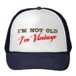 I'm Not Old, I'm Vintage (script) Mesh Hats