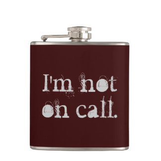 I'm Not on Call Hip Flask