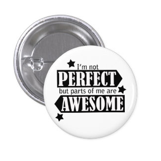 I'm Not Perfect but Awesome - Statement, Quotes 3 Cm Round Badge
