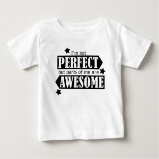 I'm Not Perfect but Awesome - Statement, Quotes Baby T-Shirt