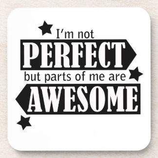 I'm Not Perfect but Awesome - Statement, Quotes Coaster