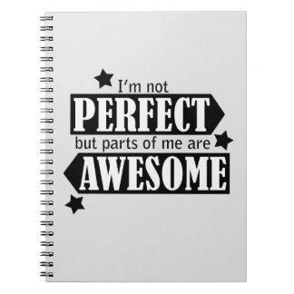 I'm Not Perfect but Awesome - Statement, Quotes Spiral Notebook