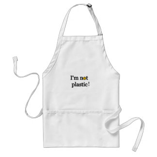 i'm not plastic adult apron