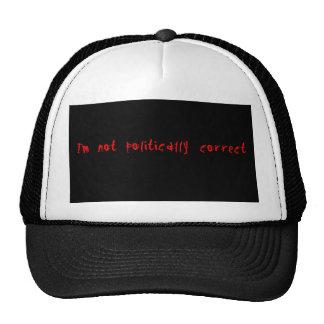 I'm Not Politically Correct Trucker Hats