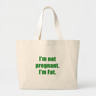 Im not Pregnant Im Fat Tote Bags
