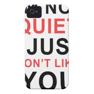 I'm Not Quiet I Just Don't Like You Case-Mate iPhone 4 Cases