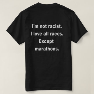 I'm Not Racist T-Shirt