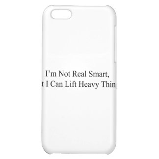 I'm Not Real Smart iPhone 5C Cases