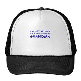 Im not Retired Im a Professional Grandma Cap