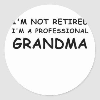 Im not Retired Im a Professional Grandma Classic Round Sticker