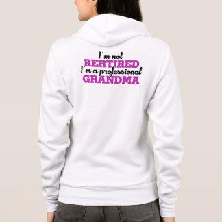 I'm not retired I'm a professional grandma Hoodie