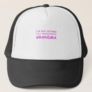 Im not Retired Im a Professional Grandma Trucker Hat