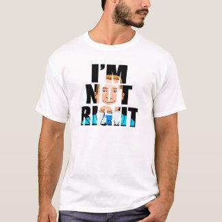 I'm Not Right - T-Shirt Vairant #3