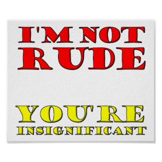 I'm Not Rude Funny Poster