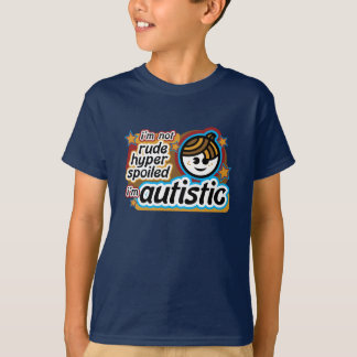 I'm not rude... I'm autistic (boy2) T-Shirt