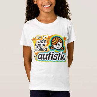 I'm not rude... I'm autistic (girl2) T-Shirt