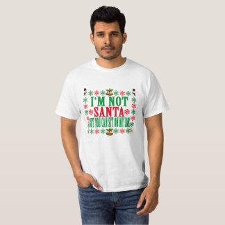 I'M NOT SANTA BUT YOU CAN SIT ON MY LAR . T-Shirt