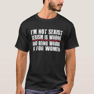 I'm Not Sexist Joke T-Shirt