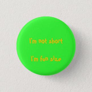 im not short 3 cm round badge