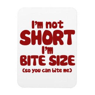 I'm not short I'm bite size Magnet