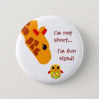 Im not short , Im fun sized