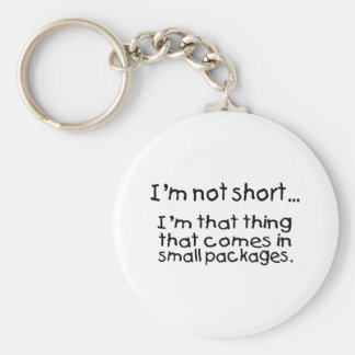 Im Not Short Im That Thing That Comes In Small... Basic Round Button Key Ring