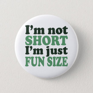 I'm not Short - Just fun Size~ 6 Cm Round Badge