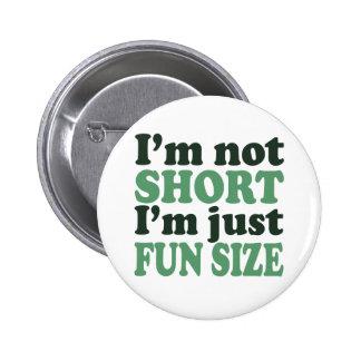 I'm not Short - Just fun Size~ 6 Cm Round Badge