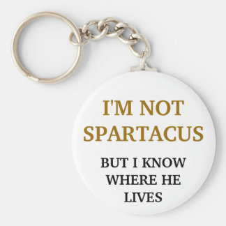 I'm Not Spartacus Basic Round Button Key Ring
