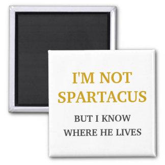I'm Not Spartacus Square Magnet